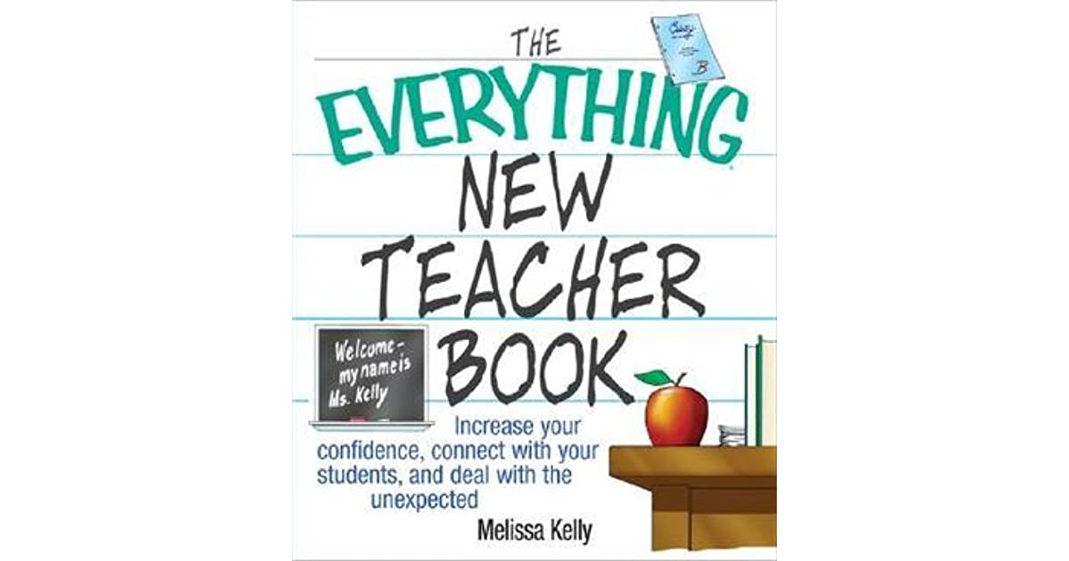 The everything new teacher book increase your confidence connect the everything new teacher book increase your confidence connect with your students and deal with the unexpected by melissa kelly fandeluxe Gallery