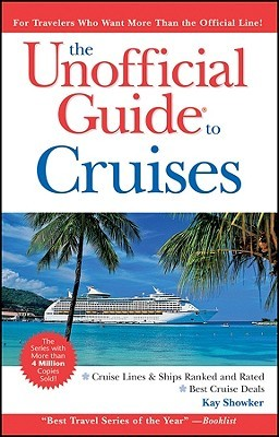 05b9068fc134 The Unofficial Guide to Cruises by Kay Showker