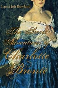 The Secret Adventures of Charlotte Brontë (The Secret Adventures of Charlotte Brontë #1)