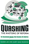 Quashing the Rhetoric of Reform: An Educational Design That Reaches All Children