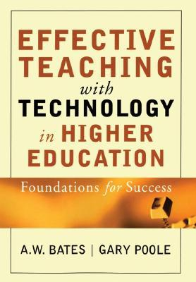 Effective Teaching with Technology in Higher Education: Foundations for Success