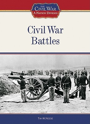 Civil War Battles (The Civil War: A Nation Divided)