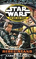 Star Wars: Rebel Stand (Star Wars: The New Jedi Order, #12; Enemy Lines, #2)