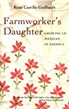 Farmworker's Daughter by Rose Castillo Guilbault