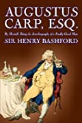 Augustus Carp, Esq. by Himself, Being the Autobiography of a Really Good Man