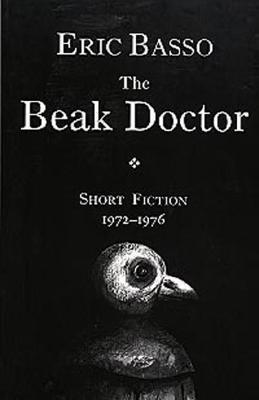 The Beak Doctor: Short Fiction, 1972-1976