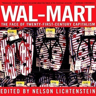 Wal-Mart A Field Guide to America's Largest Company and the World's Largest Employer