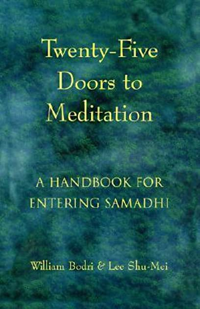 Twenty-Five Doors to Meditation A Handbook for Entering Samadhi by William Bodri  sc 1 st  Goodreads & Twenty-Five Doors to Meditation: A Handbook for Entering Samadhi by ...