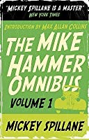 """The Mike Hammer Omnibus: """" I, The Jury """" , """" My Gun Is Quick """" , """" Vengeance Is Mine! """" V. 1"""