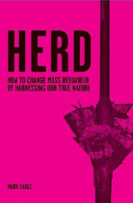 Herd  How to Change Mass Behaviour by Harnessing Our True Nature (2007, Wiley)