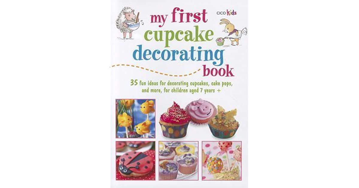 My First Cupcake Decorating Book: Learn simple decorating