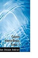 Contes Merveilleux; Tome I