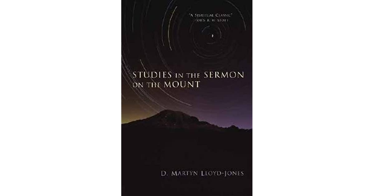 Studies In The Sermon On Mount By D Martyn Lloyd Jones