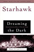 Dreaming the Dark: Magic, Sex, and Politics