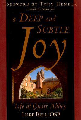 A Deep and Subtle Joy: Life at Quarr Abbey