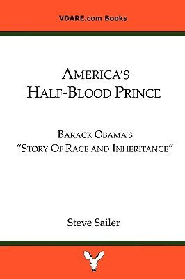 America's Half-Blood Prince: Barack Obama's Story of Race and Inheritance