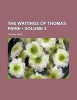 The Writings of Thomas Paine (Volume 3)