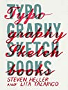 Typography Sketchbooks by Steven Heller