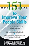 151 Quick Ideas to Improve Your People Skills by Robert Dittmer