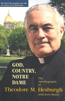 God, Country, Notre Dame by Theodore M. Hesburgh