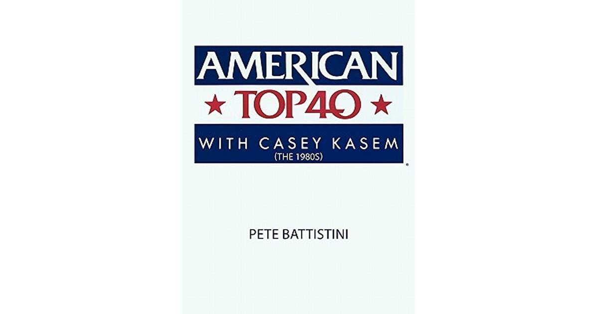American Top 40 with Casey Kasem (the 1980s) by PETE BATTISTINI