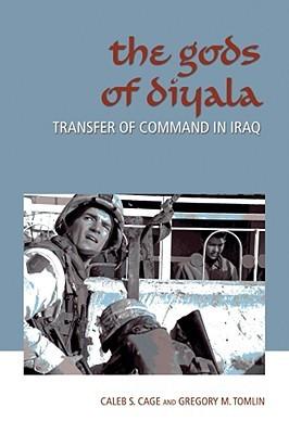 The Gods of Diyala: Transfer of Command in Iraq