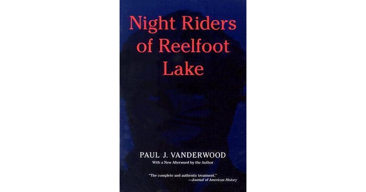 Night Riders of Reelfoot Lake by Paul J  Vanderwood