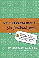 Mr Unavailable and the Fallback Girl