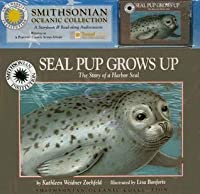 Seal Pup Grows up (Smithsonian Oceanic Collection)