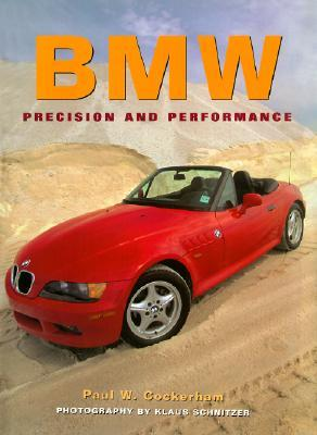 Bmw: Precision And Performance (Cars Series)