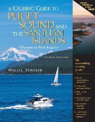 A Cruising Guide to Puget Sound and the San Juan Islands Olympia to Port Angeles, 2nd Edition
