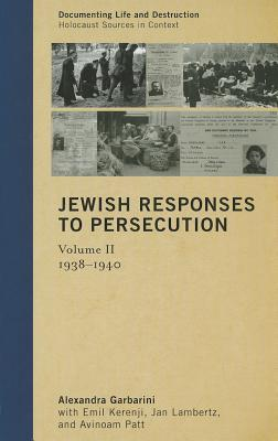 Jewish Responses to Persecution, Volume 2: 1938-1940