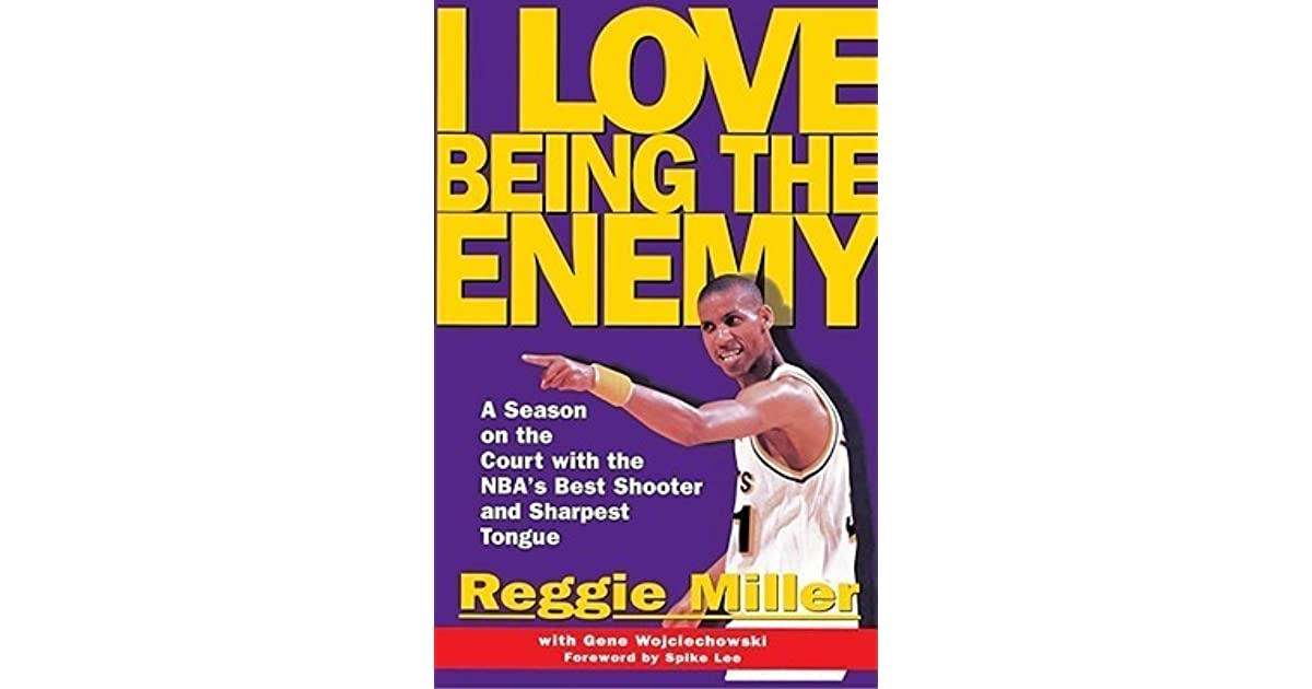d32db66660e13 I Love Being the Enemy by Reggie Miller