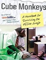 Cube Monkeys: A Handbook for Surviving the Office Jungle