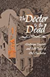 The Doctor to the Dead by John   Bennett