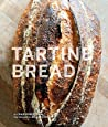 Tartine Bread (Artisan Bread Cookbook, Best Bread Recipes, Sourdough Book)