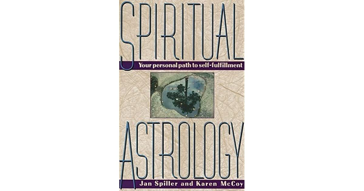 Spiritual Astrology Your Personal Path To Self Fulfillment By Jan