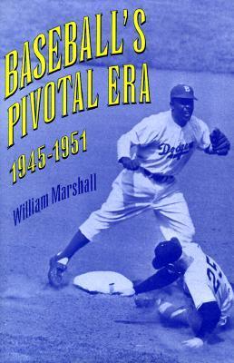 Baseballs Pivotal Era, 1945-1951