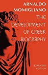 The Development of Greek Biography: Expanded Edition