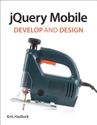 jQuery Mobile: Develop and Design