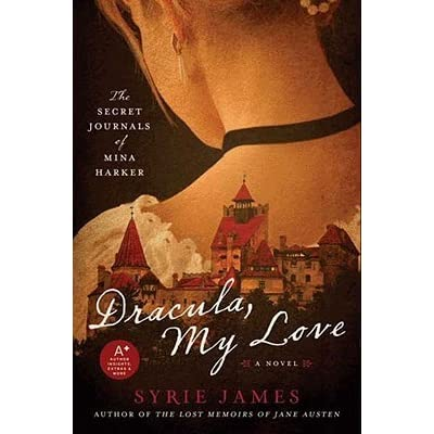 Dracula My Love The Secret Journals Of Mina Harker By Syrie James