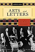 Africana: Arts and Letters: An A-to-Z Reference of Writers, Musicians, and Artists of the African American Experience
