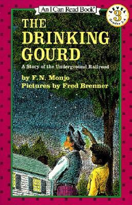 The Drinking Gourd: A Story of the Underground Railroad