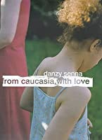 From Caucasia With Love