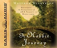 A Hobbit Journey (Library Edition): Discovering the Enchantment of J. R. R. Tolkien's Middle-earth