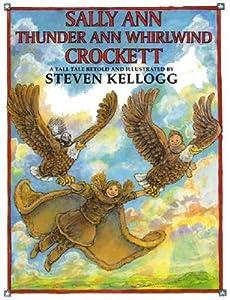 Sally Ann Thunder Ann Whirlwind Crockett: A Tall Tale