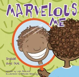 Marvelous Me: Inside and Out by Lisa Bullard