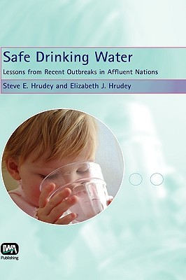 Safe Drinking Water: Lessons from Recent Outbreaks in Affluent Nations