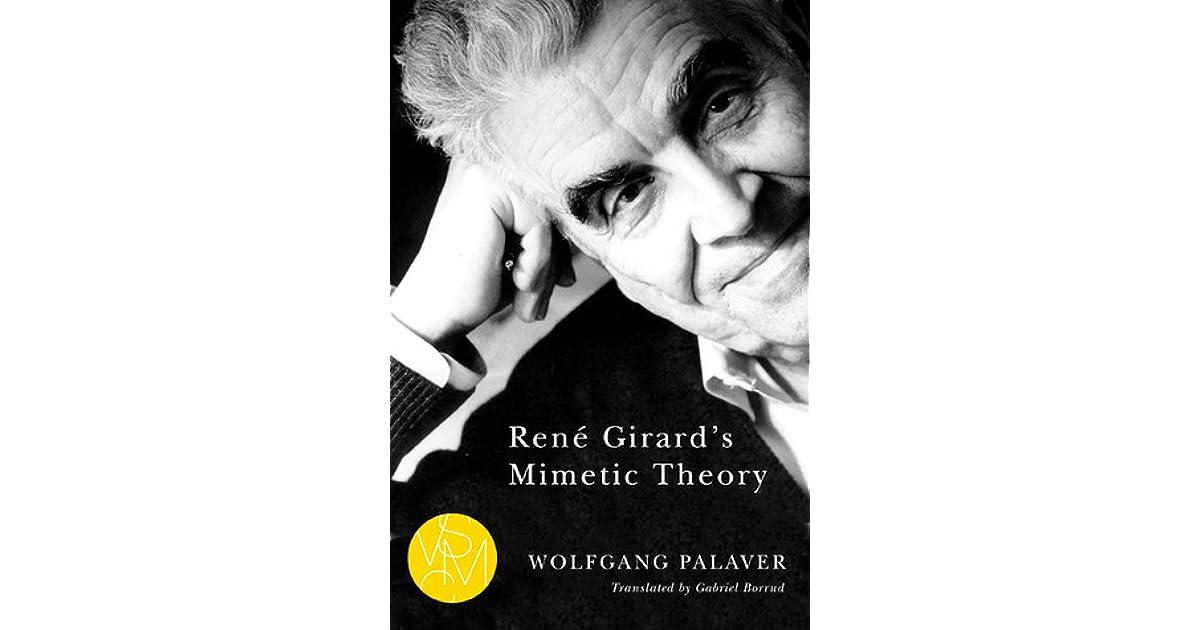 59e586a4f31 René Girard s Mimetic Theory by Wolfgang Palaver