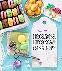 Macarons, Cupcakes  Cake Pops
